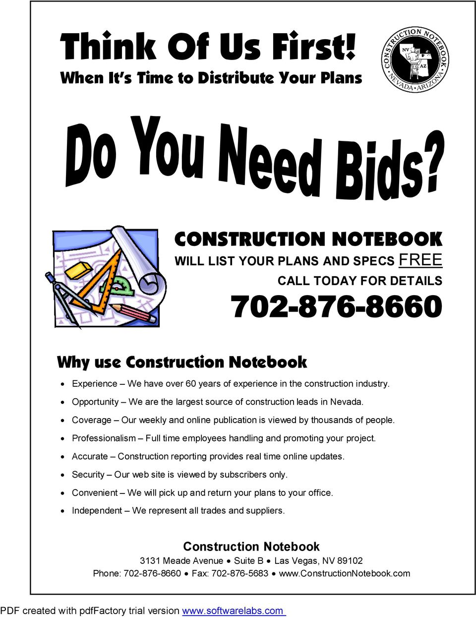 construction industry. Opportunity We are the largest source of construction leads in Nevada. Coverage Our weekly and online publication is viewed by thousands of people.