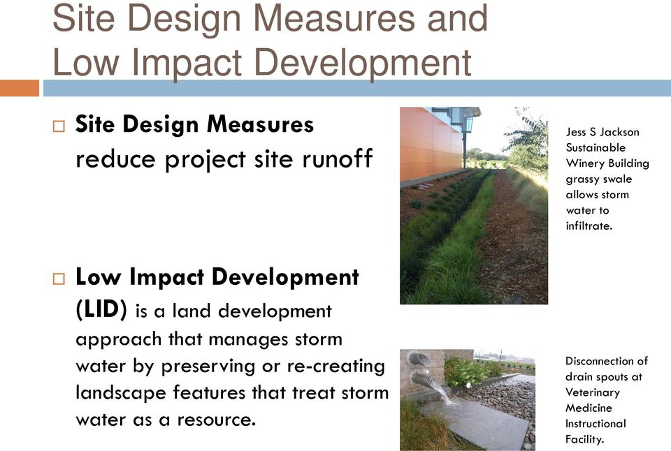 landscape features that treat storm water as a resource.