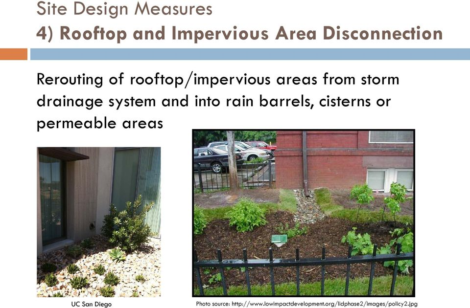 into rain barrels, cisterns or permeable areas UC San Diego Photo