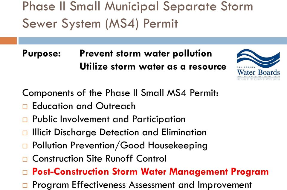 and Participation Illicit Discharge Detection and Elimination Pollution Prevention/Good Housekeeping Construction