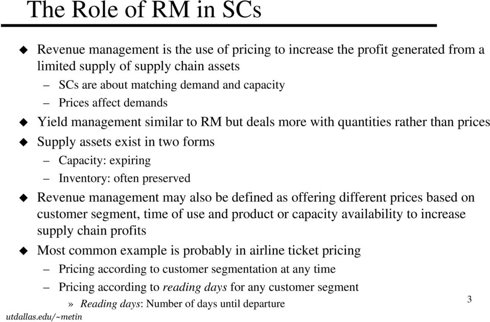 management may also be defined as offering different prices based on customer segment, time of use and product or capacity availability to increase supply chain profits Most common example