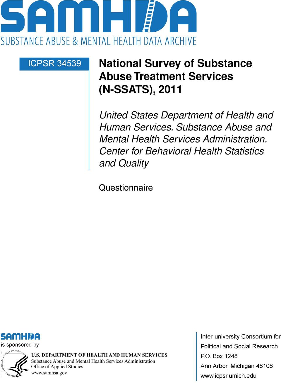 Center for Behavioral Health Statistics and Quality Questionnaire is sponsored by Inter-university