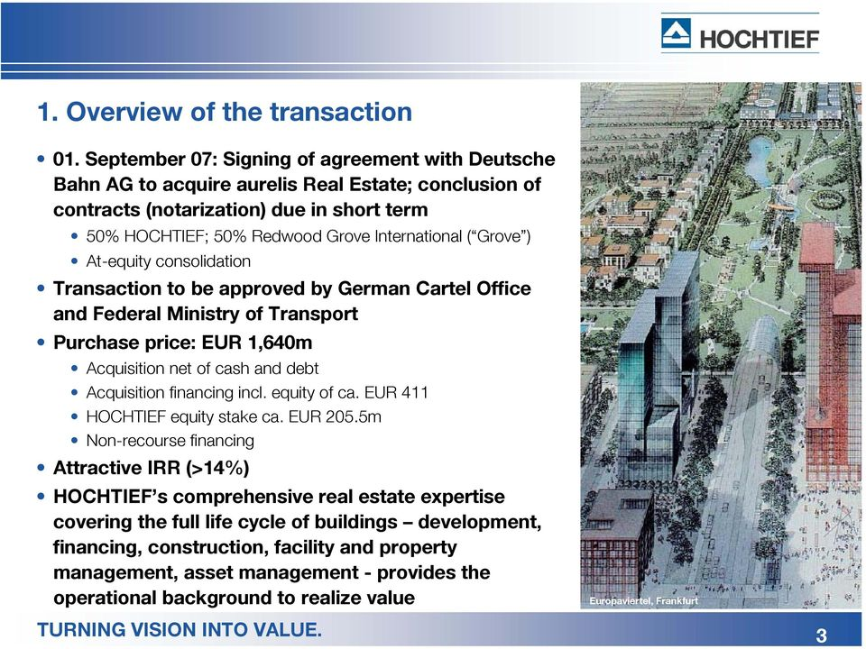 ) At-equity consolidation Transaction to be approved by German Cartel Office and Federal Ministry of Transport Purchase price: EUR 1,640m Acquisition net of cash and debt Acquisition financing incl.