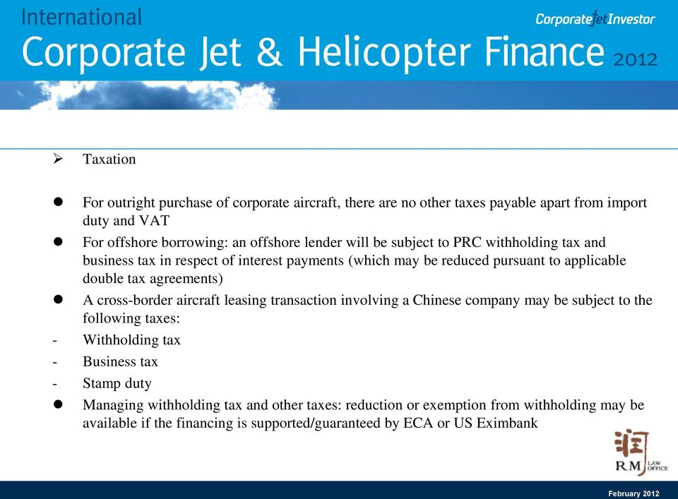 agreements) A cross-border aircraft leasing transaction involving a Chinese company may be subject to the following taxes: - Withholding tax - Business tax -
