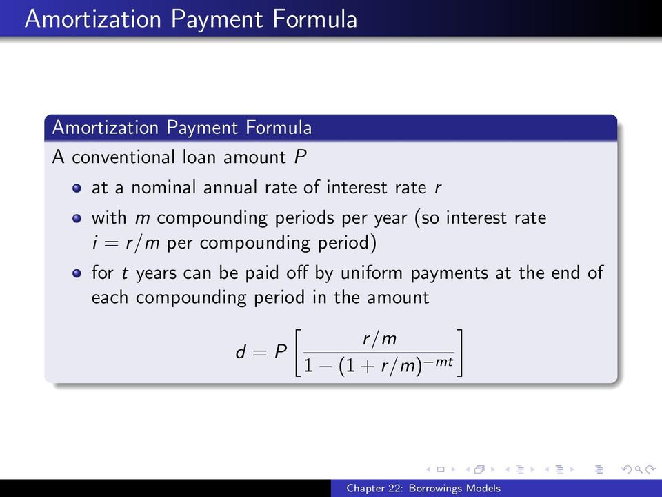 interest rate i = r/m per compounding period) for t years can be paid off by uniform