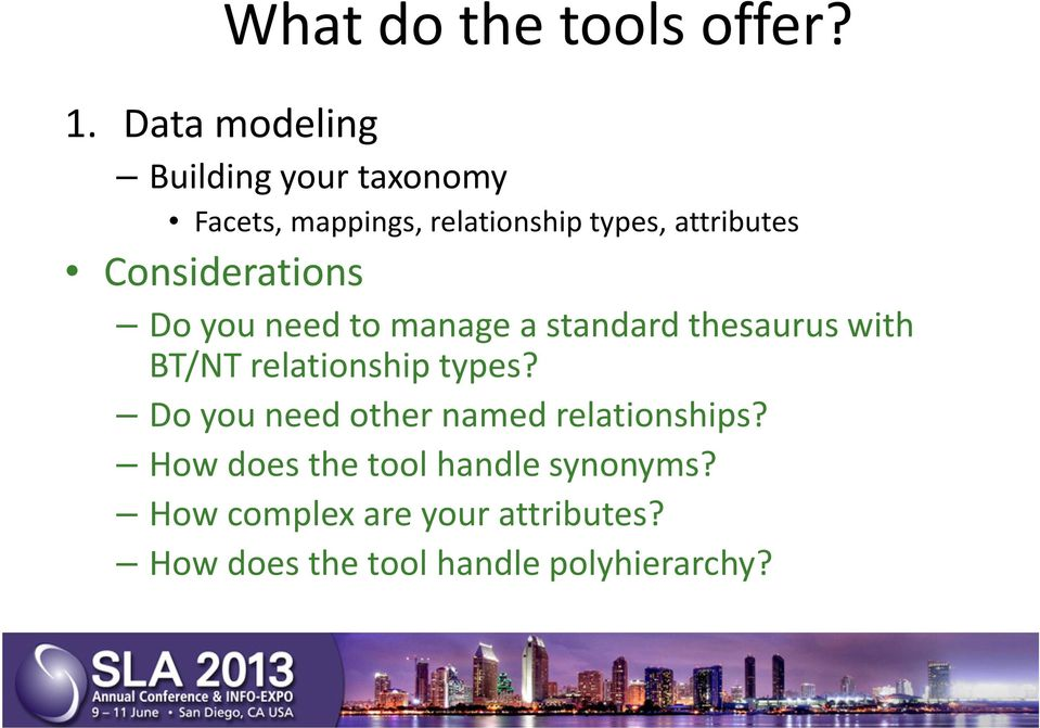 Considerations Do you need to manage a standard thesaurus with BT/NT relationship types?