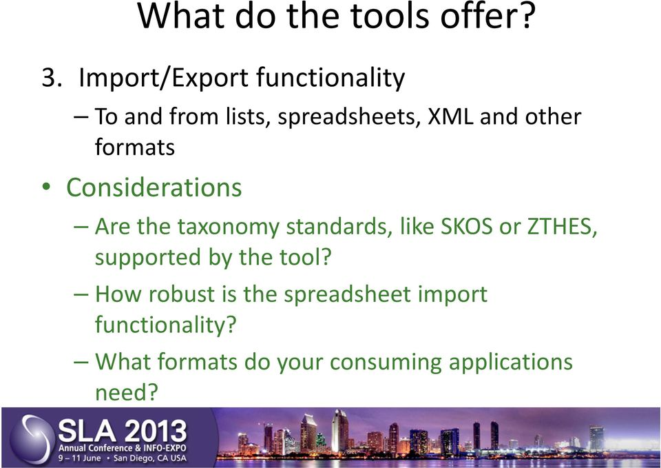 formats Considerations Are the taxonomy standards, like SKOS or ZTHES,