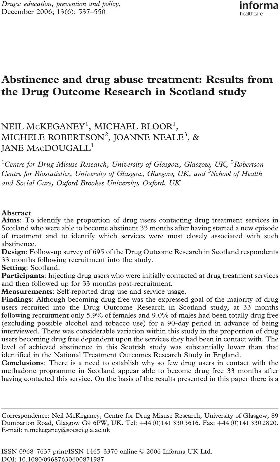 UK, and 3 School of Health and Social Care, Oxford Brookes University, Oxford, UK Abstract Aims: To identify the proportion of drug users contacting drug treatment services in Scotland who were able