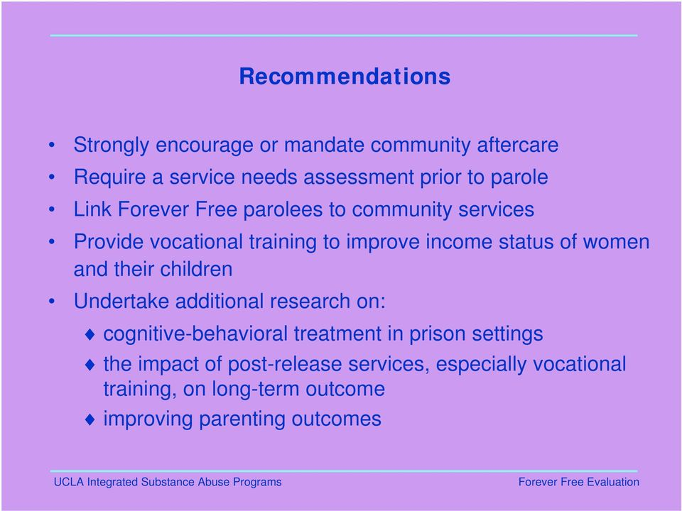 women and their children Undertake additional research on: cognitive-behavioral treatment in prison settings the