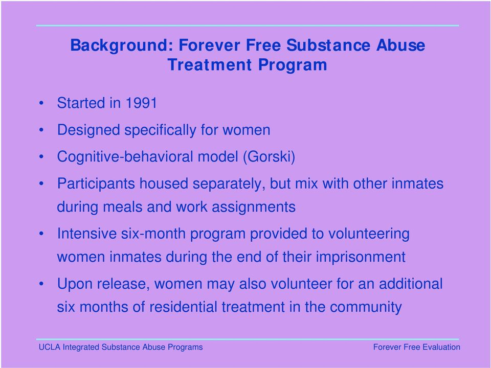 work assignments Intensive six-month program provided to volunteering women inmates during the end of their