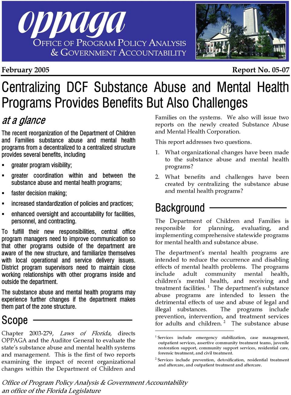 abuse and mental health programs from a decentralized to a centralized structure provides several benefits, including greater program visibility; greater coordination within and between the substance