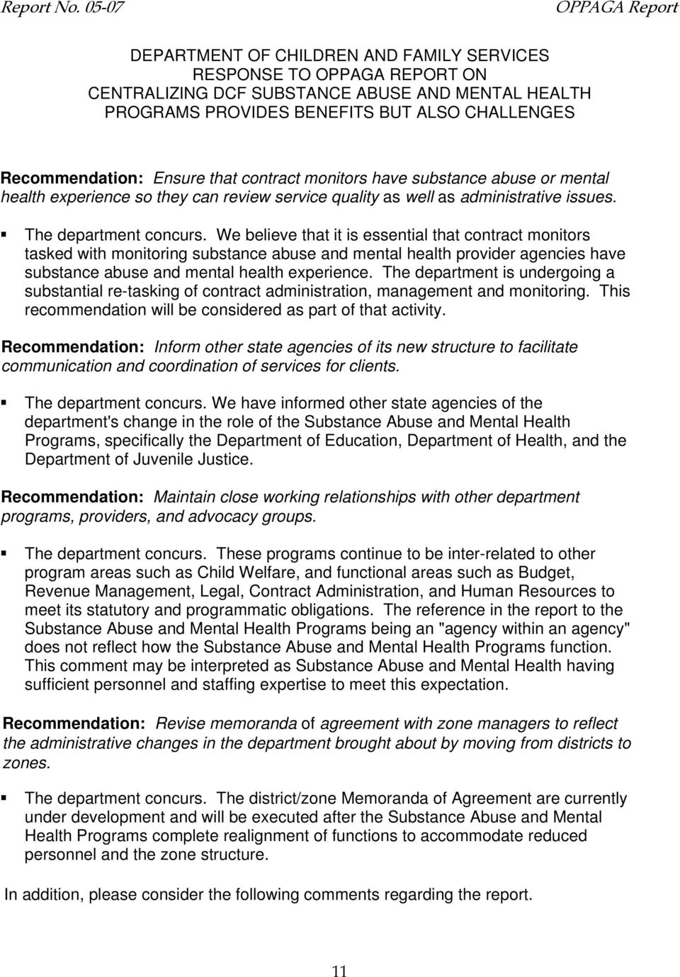 Recommendation: Ensure that contract monitors have substance abuse or mental health experience so they can review service quality as well as administrative issues. The department concurs.