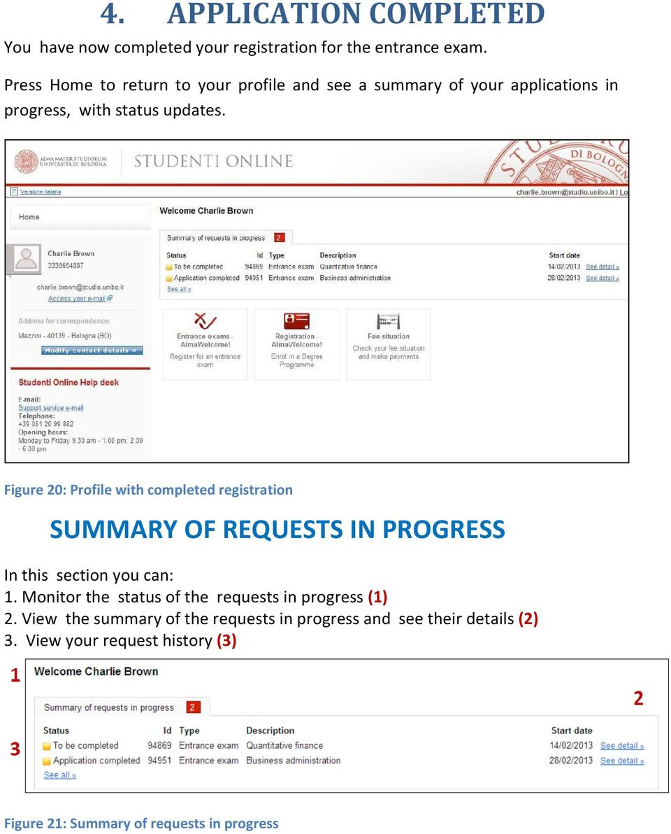 Figure 20: Profile with completed registration SUMMARY OF REQUESTS IN PROGRESS In this section you can: 1.