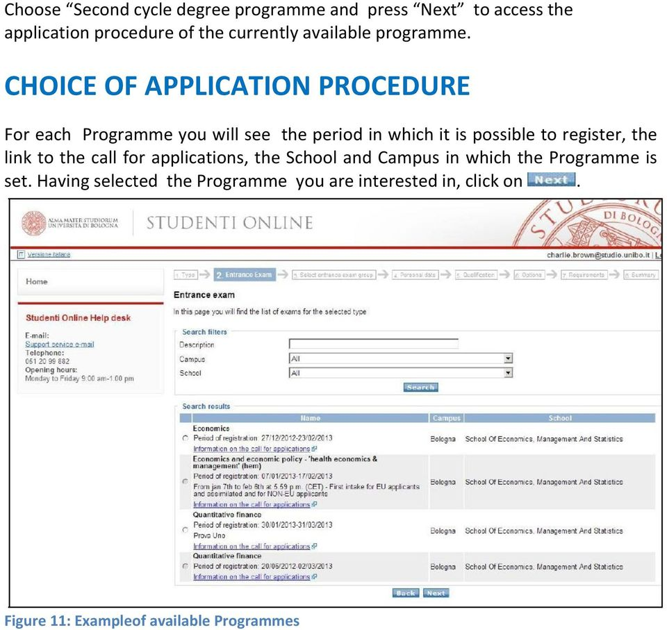 CHOICE OF APPLICATION PROCEDURE For each Programme you will see the period in which it is possible to