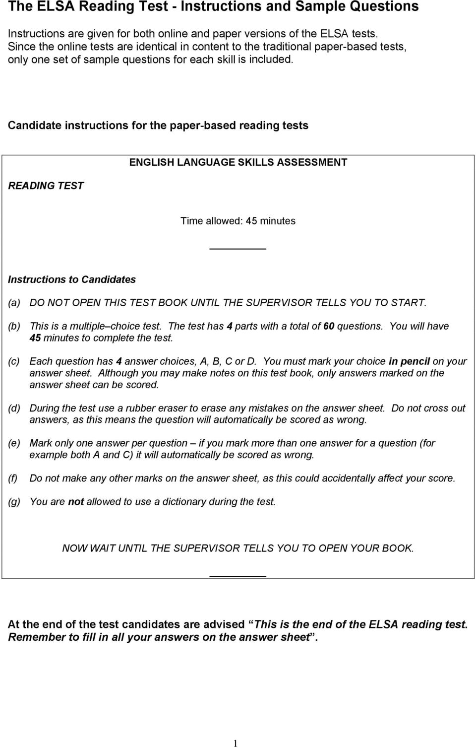 Candidate instructions for the paper-based reading tests READING TEST ENGLISH LANGUAGE SKILLS ASSESSMENT Time allowed: 45 minutes to Candidates (a) DO NOT OPEN THIS TEST BOOK UNTIL THE SUPERVISOR