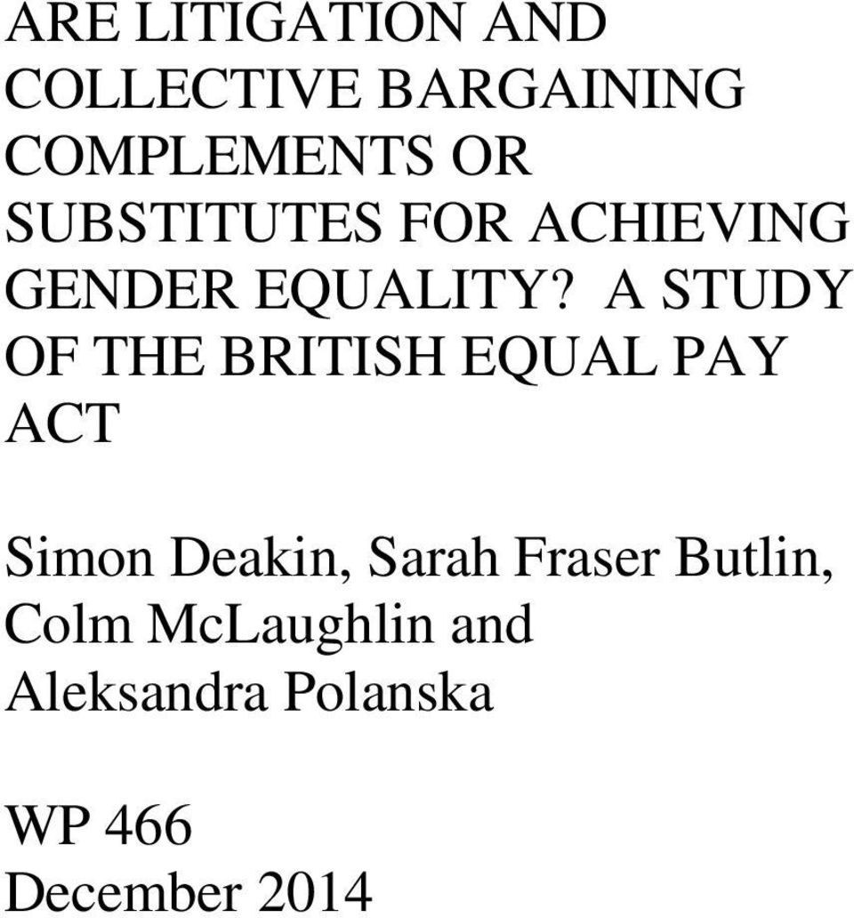 A STUDY OF THE BRITISH EQUAL PAY ACT Simon Deakin, Sarah