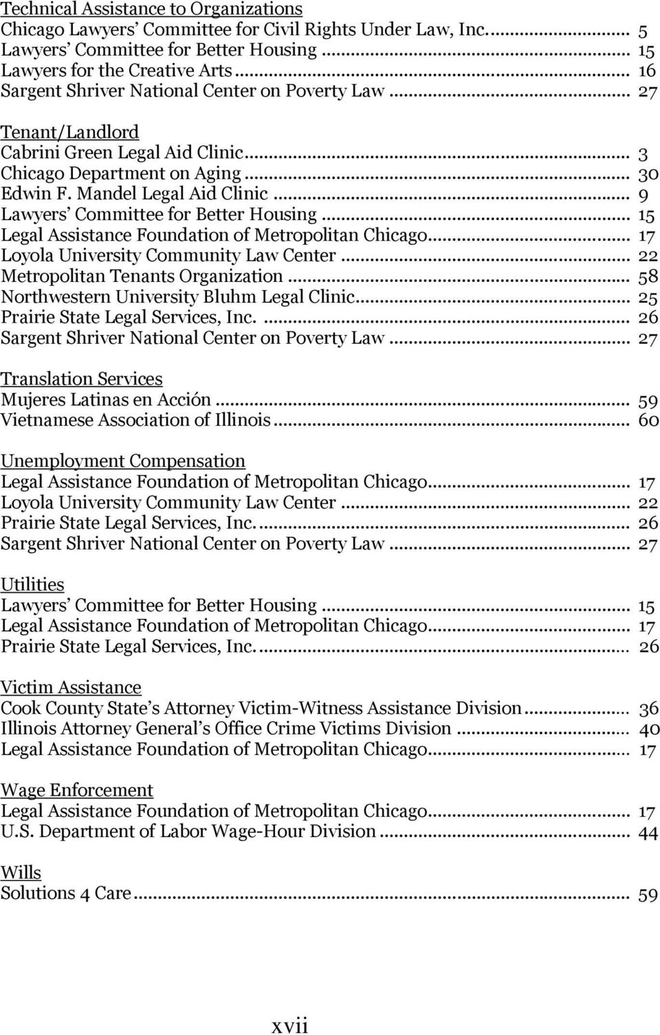 .. 9 Lawyers Committee for Better Housing... 15 Legal Assistance Foundation of Metropolitan Chicago... 17 Loyola University Community Law Center... 22 Metropolitan Tenants Organization.