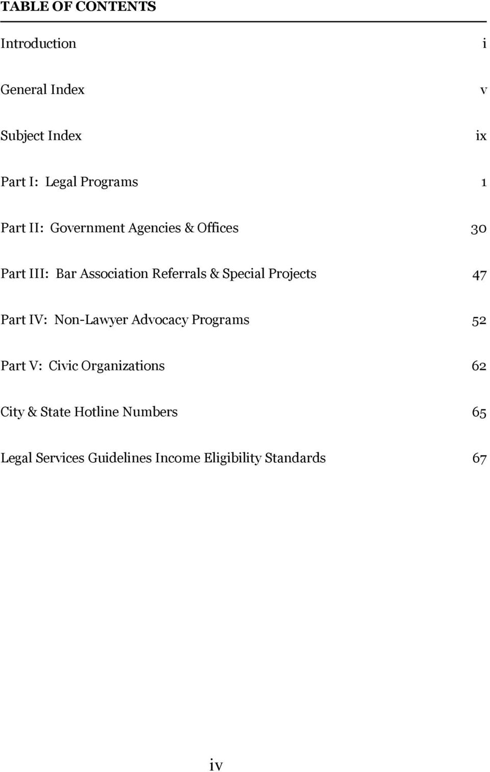Special Projects 47 Part IV: Non-Lawyer Advocacy Programs 52 Part V: Civic Organizations