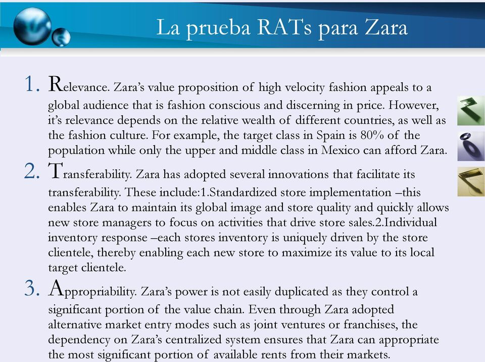 For example, the target class in Spain is 80% of the population while only the upper and middle class in Mexico can afford Zara. 2. Transferability.