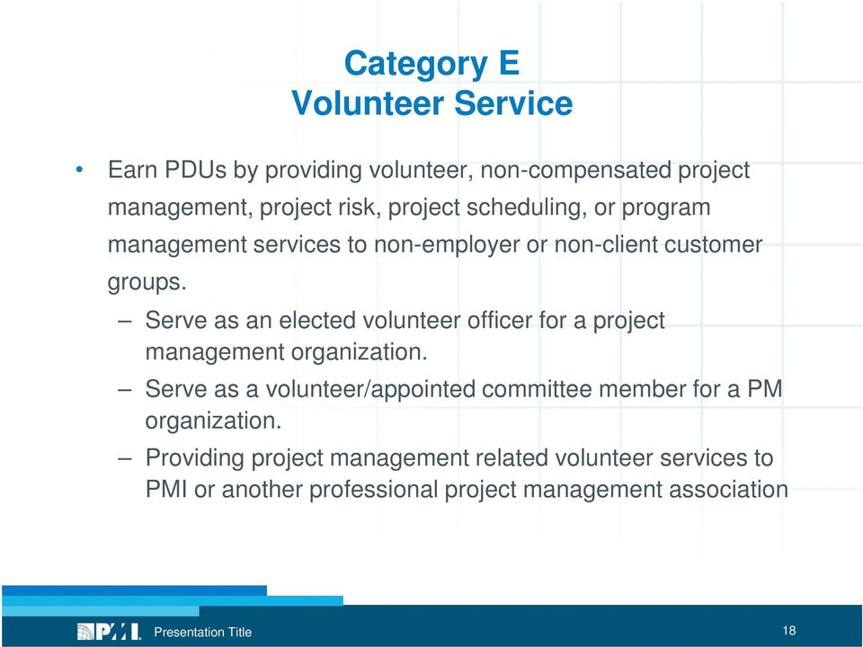 Serve as an elected volunteer officer for a project management organization.