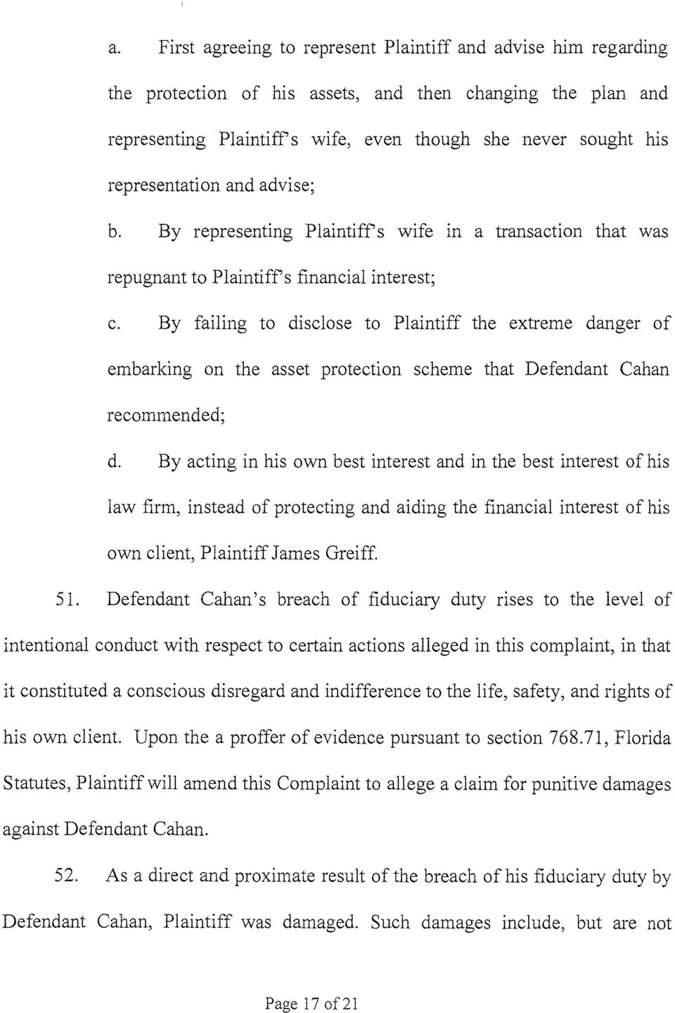By failing to disclose to Plaintiff the extreme danger of embarking on the asset protection scheme that Defendant Cahan recommended; d.