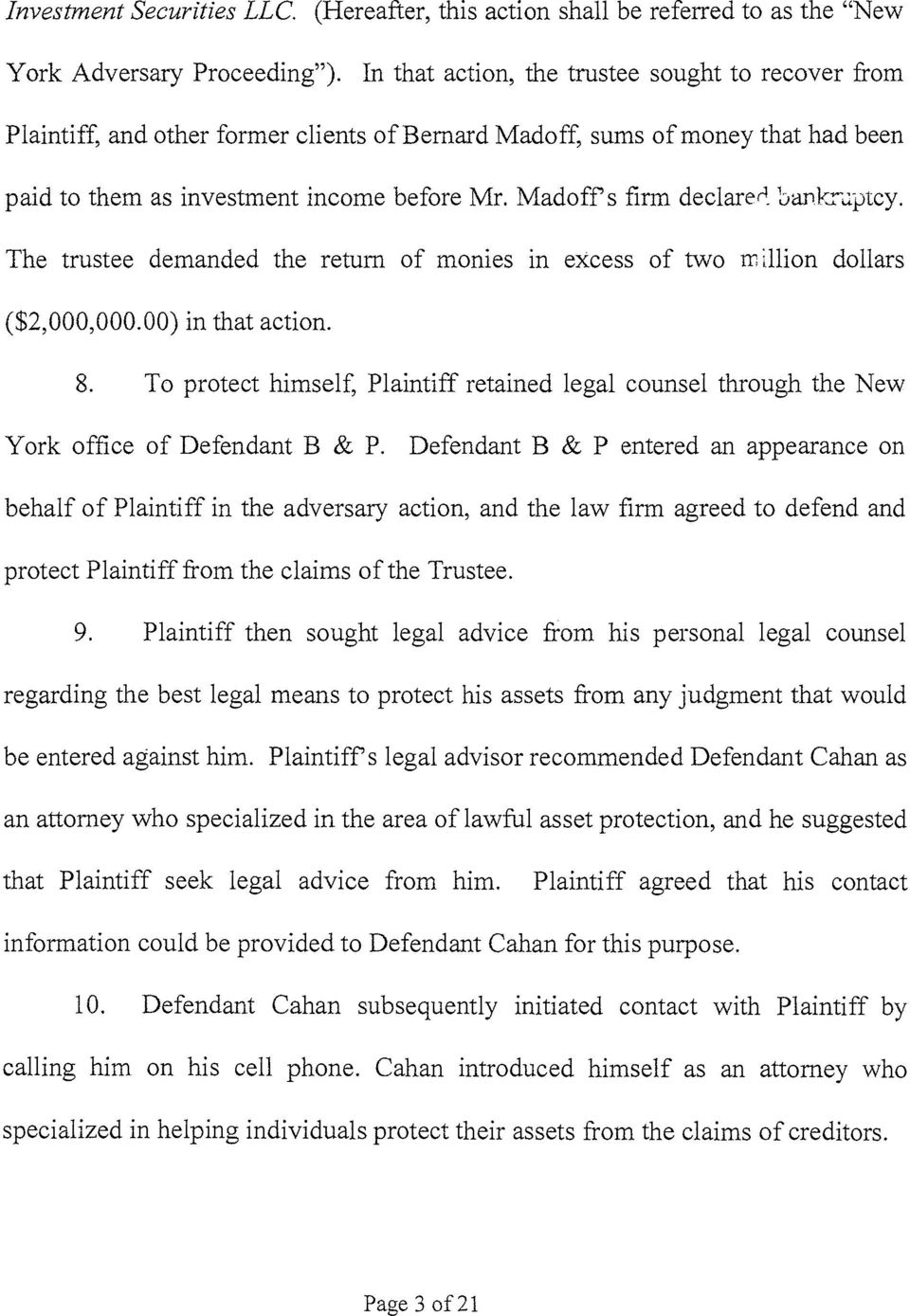 l:janlrr.:ptcy. The trustee demanded the return of monies in excess of two rr illion dollars ($2,000,000.00) in that action. 8.