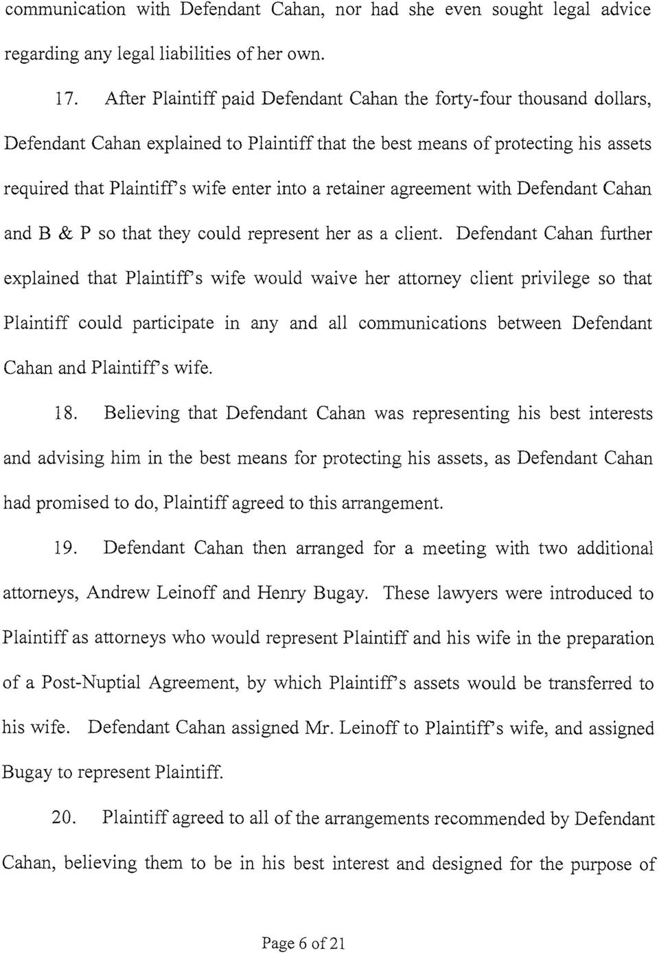 retainer agreement with Defendant Cahan and B & P so that they could represent her as a client.