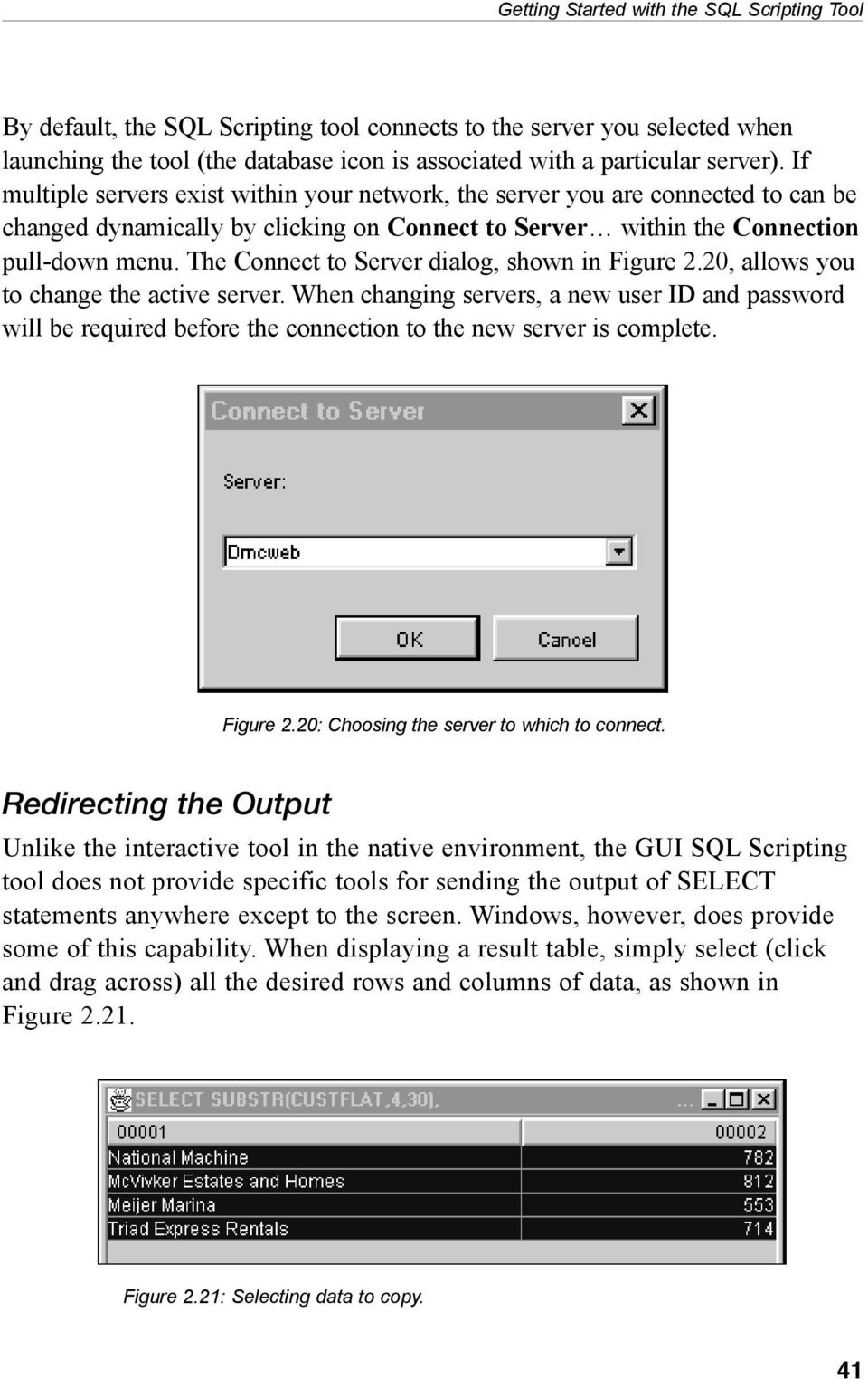 The Connect to Server dialog, shown in Figure 2.20, allows you to change the active server.