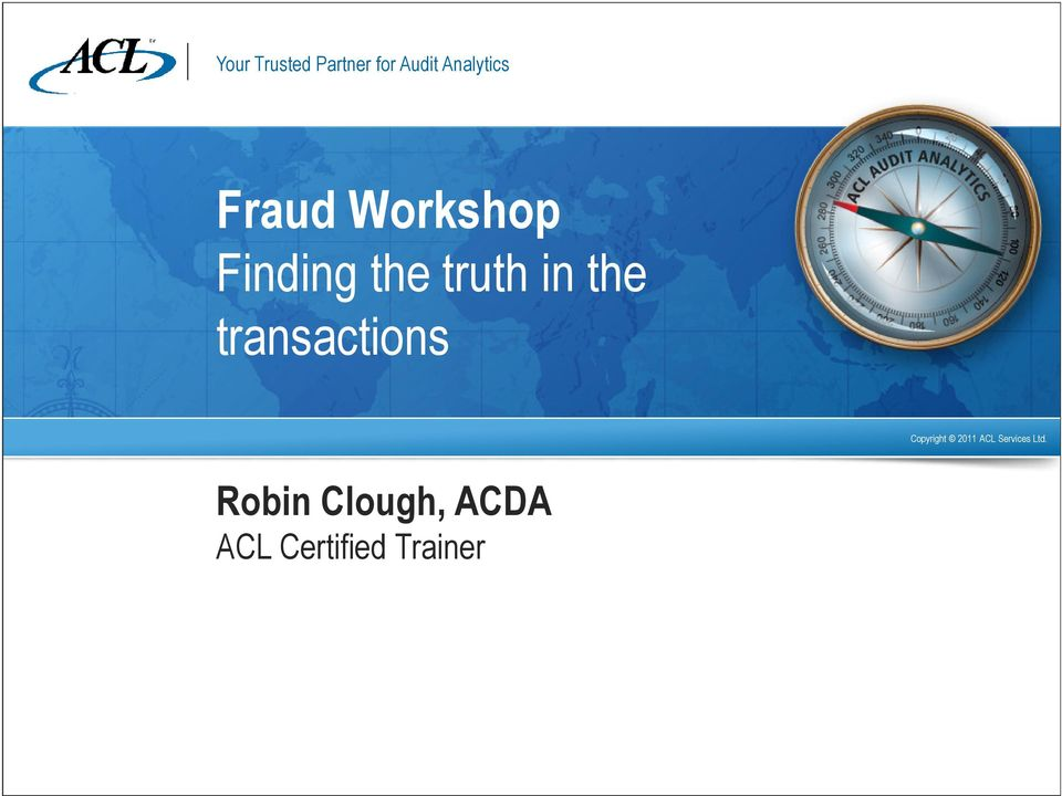 transactions Copyright 2011 ACL Services