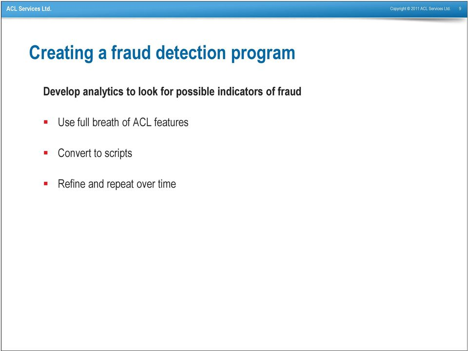analytics to look for possible indicators of fraud