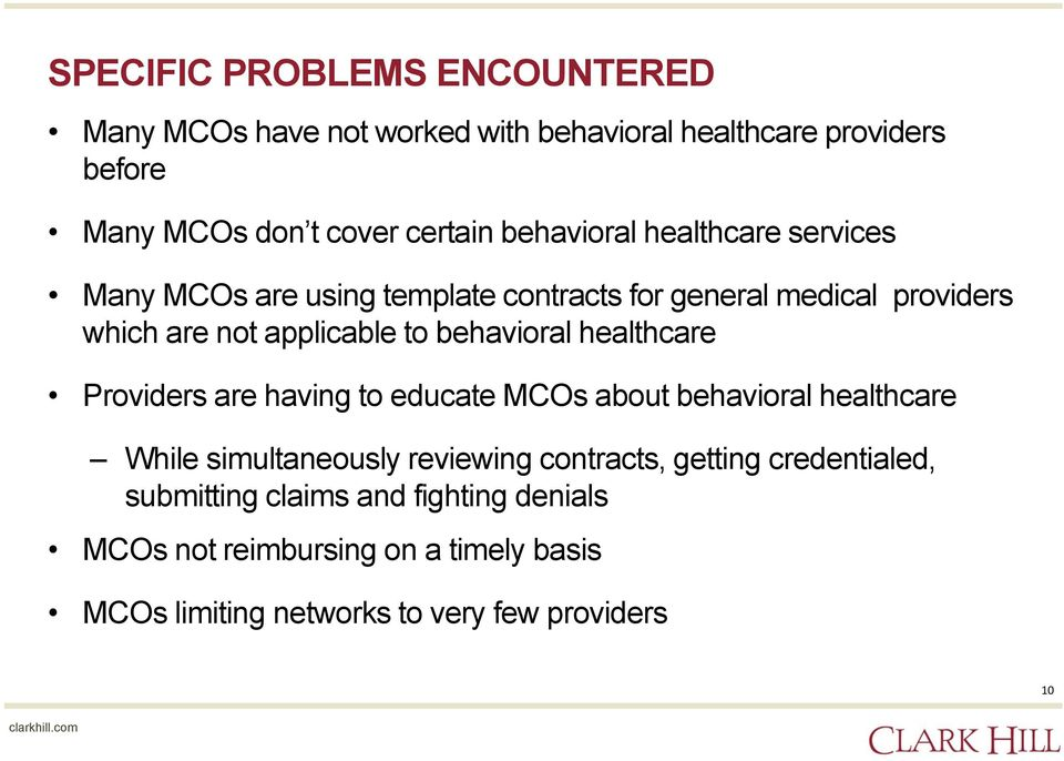 behavioral healthcare Providers are having to educate MCOs about behavioral healthcare While simultaneously reviewing contracts,