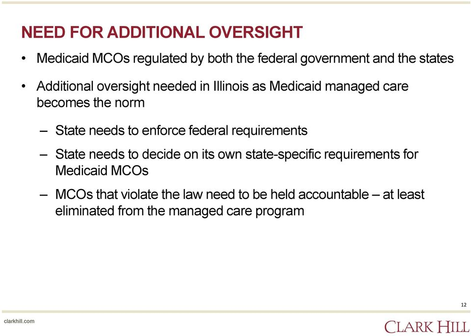 enforce federal requirements State needs to decide on its own state-specific requirements for Medicaid