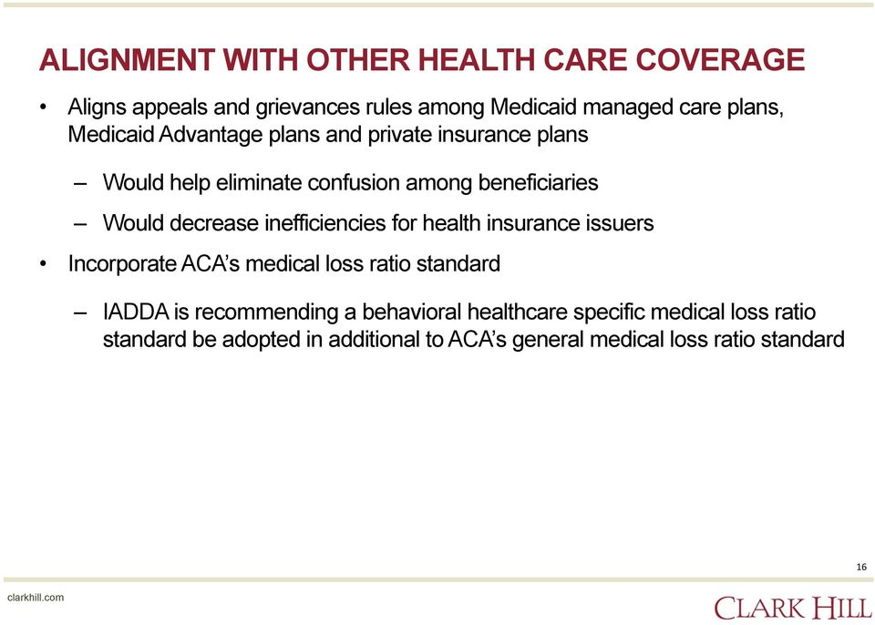 inefficiencies for health insurance issuers Incorporate ACA s medical loss ratio standard IADDA is recommending a