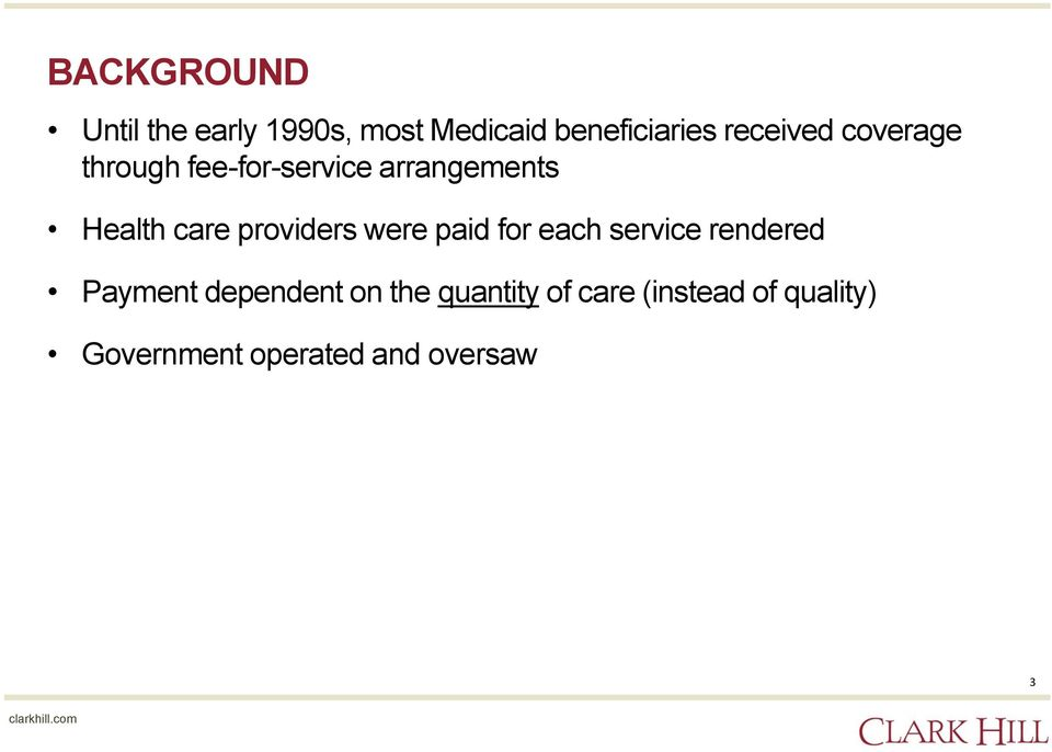 providers were paid for each service rendered Payment dependent on