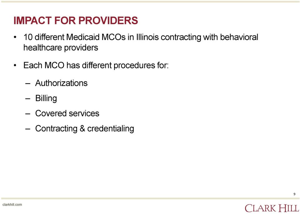 providers Each MCO has different procedures for: