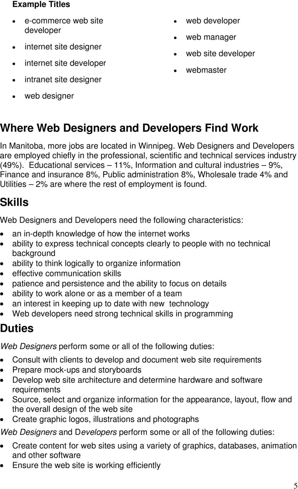 Web Designers and Developers are employed chiefly in the professional, scientific and technical services industry (49%).