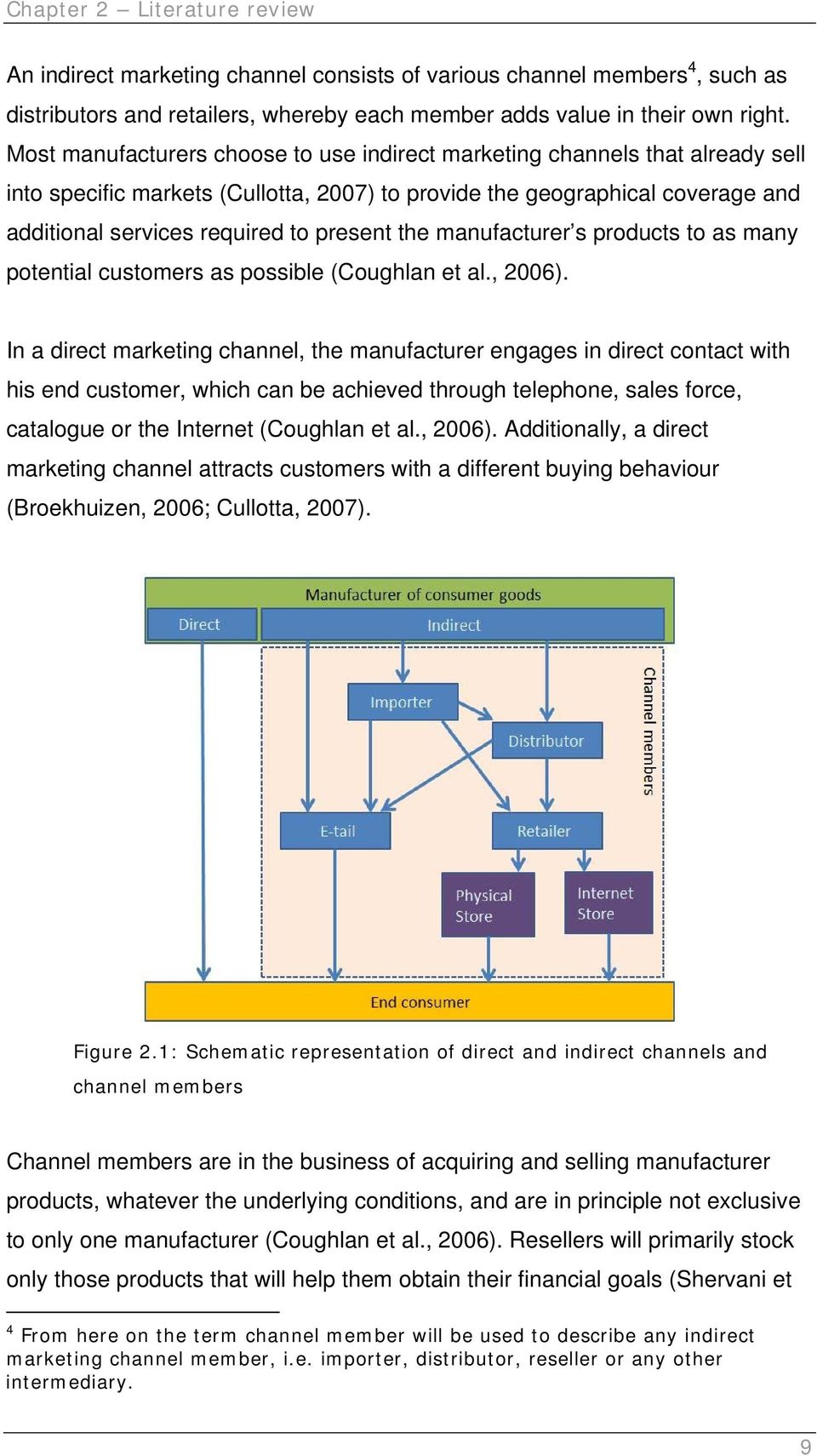 the manufacturer s products to as many potential customers as possible (Coughlan et al., 2006).