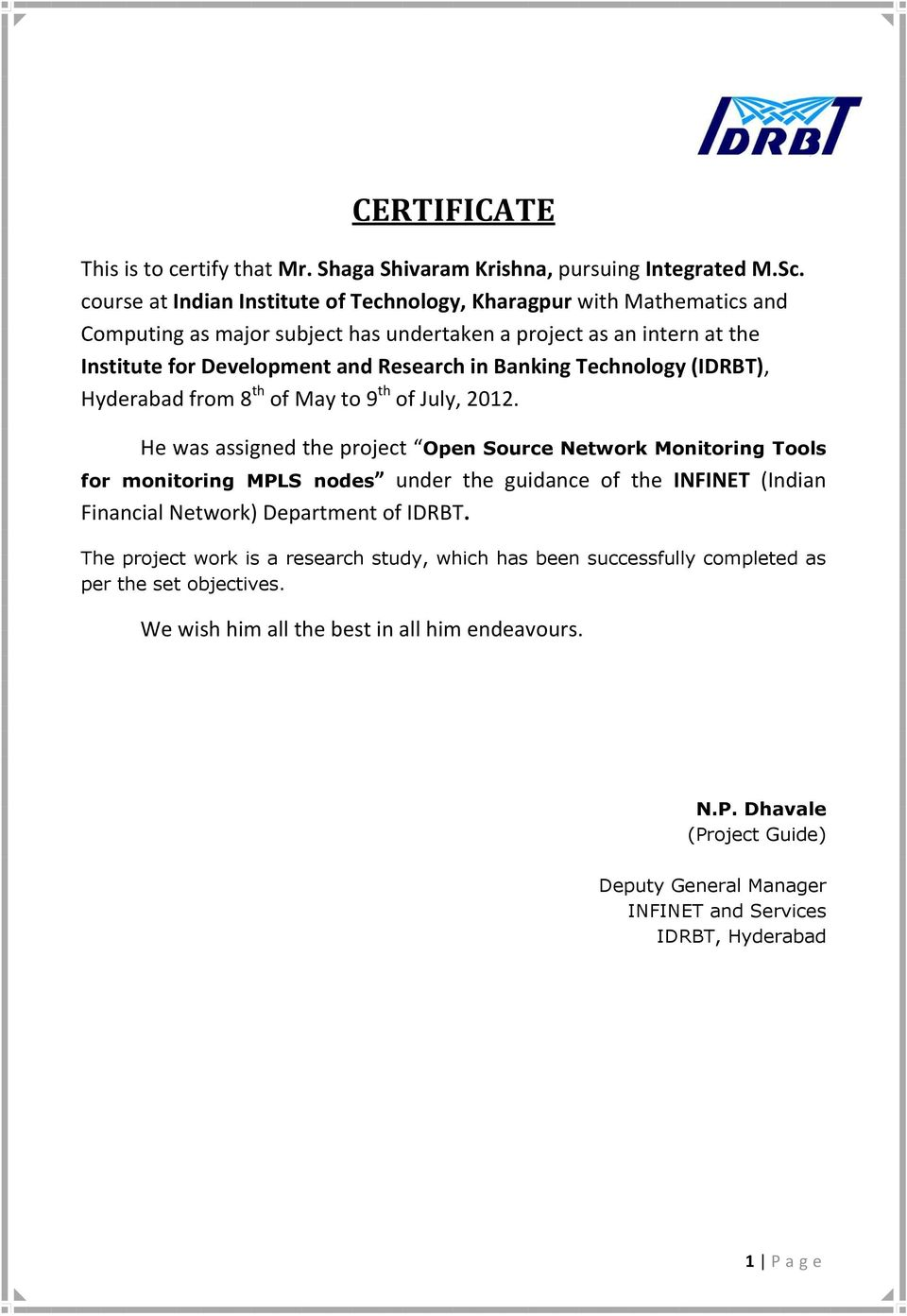 Technology (IDRBT), Hyderabad from 8 th of May to 9 th of July, 2012.