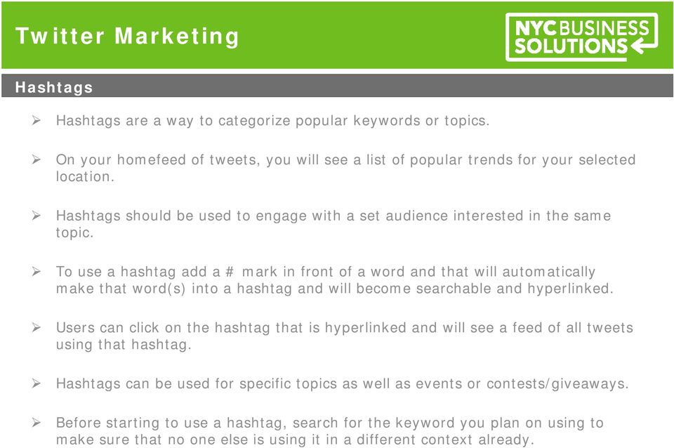 To use a hashtag add a # mark in front of a word and that will automatically make that word(s) into a hashtag and will become searchable and hyperlinked.