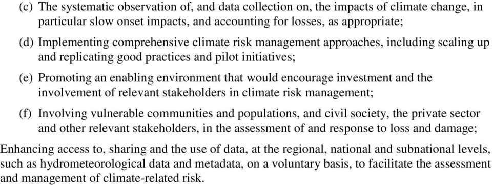 involvement of relevant stakeholders in climate risk management; (f) Involving vulnerable communities and populations, and civil society, the private sector and other relevant stakeholders, in the