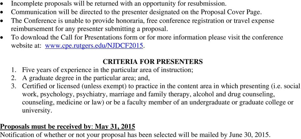 To download the Call for Presentations form or for more information please visit the conference website at: www.cpe.rutgers.edu/njdcf2015. CRITERIA FOR PRESENTERS 1.