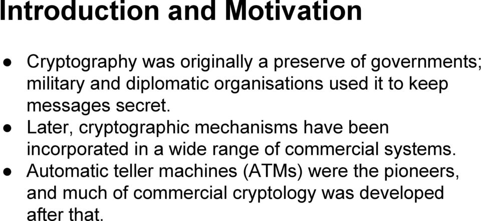 Later, cryptographic mechanisms have been incorporated in a wide range of commercial