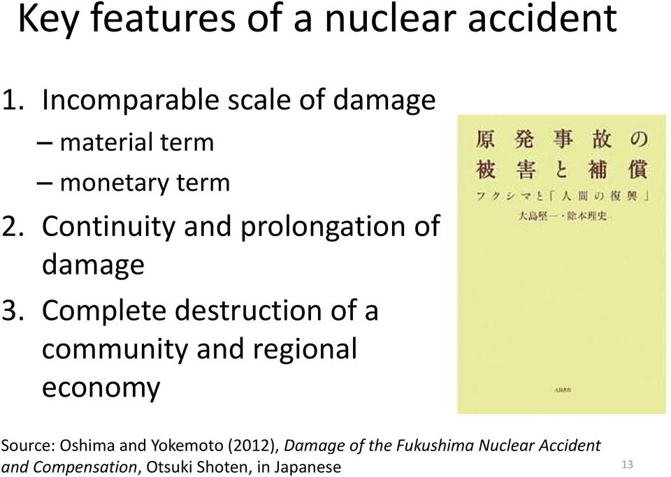 Continuity and prolongation of damage 3.
