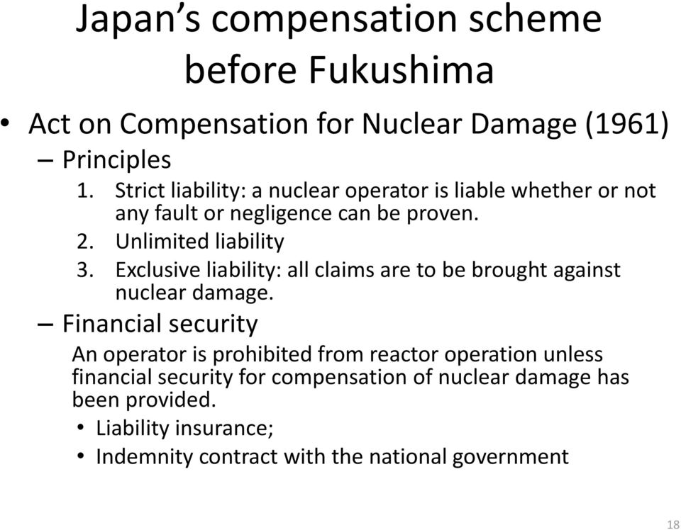 Exclusive liability: all claims are to be brought against nuclear damage.