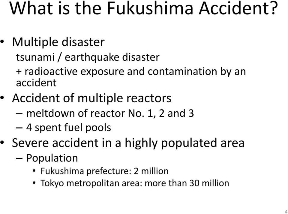 by an accident Accident of multiple reactors meltdown of reactor No.
