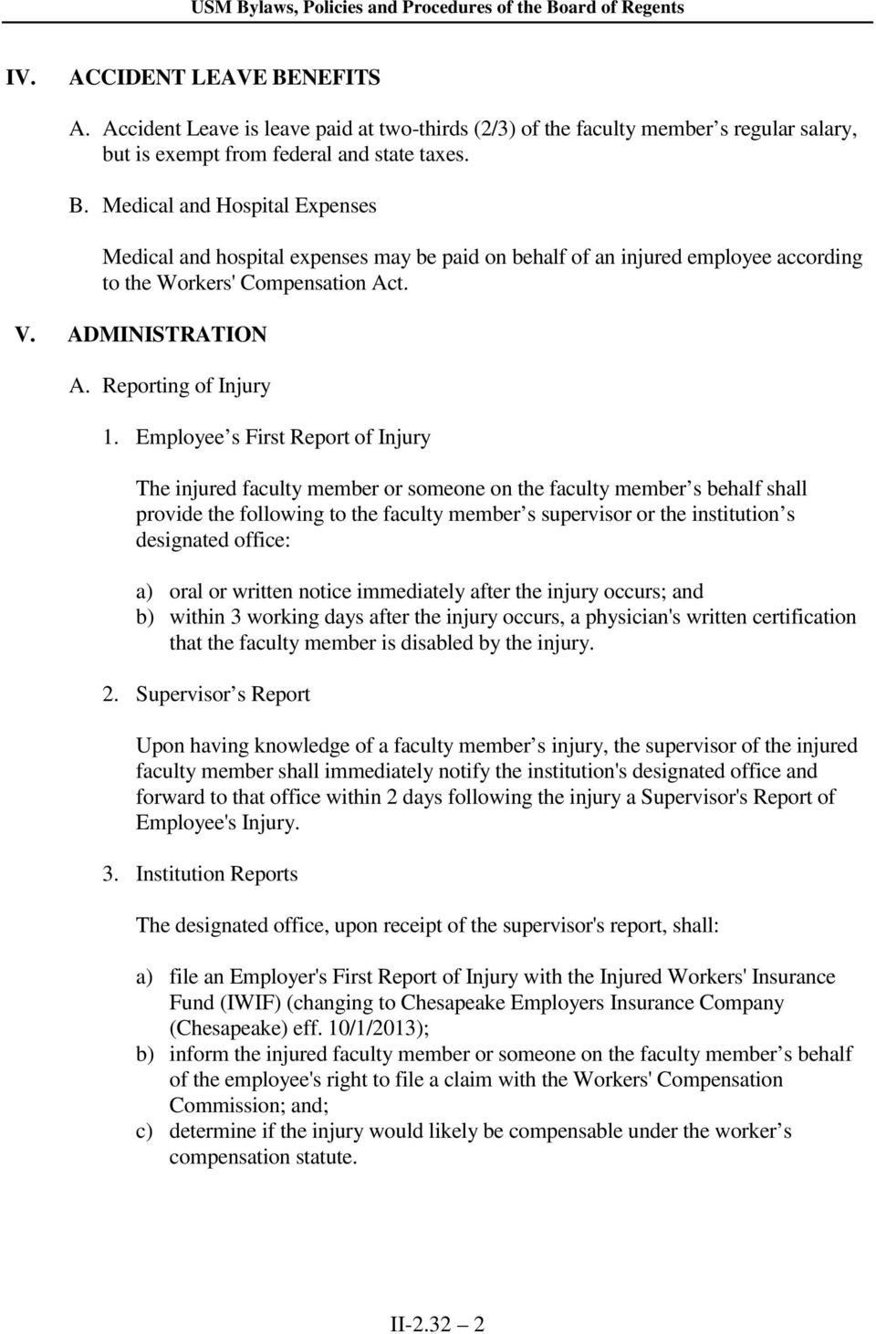 Employee s First Report of Injury The injured faculty member or someone on the faculty member s behalf shall provide the following to the faculty member s supervisor or the institution s designated