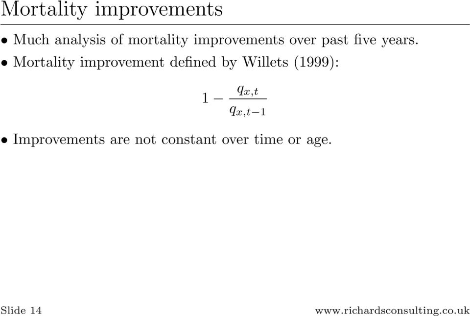 Mortality improvement defined by Willets (1999): 1