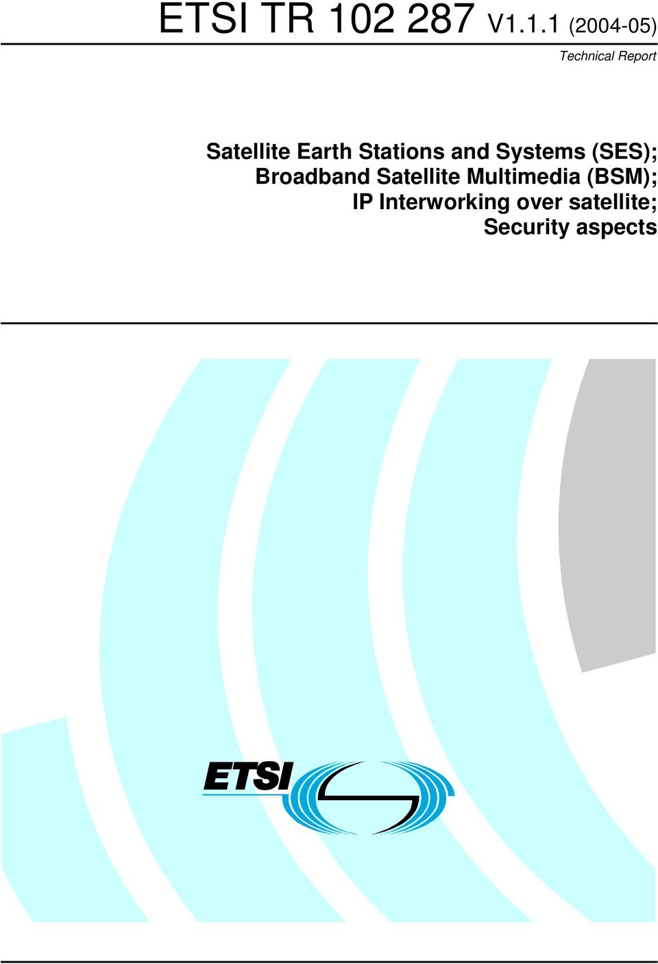 (SES); Broadband Satellite Multimedia