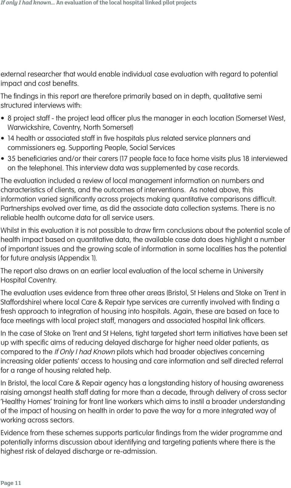 (Somerset West, Warwickshire, Coventry, North Somerset) 14 health or associated staff in five hospitals plus related service planners and commissioners eg.