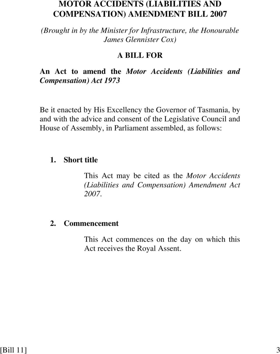 advice and consent of the Legislative Council and House of Assembly, in Parliament assembled, as follows: 1.